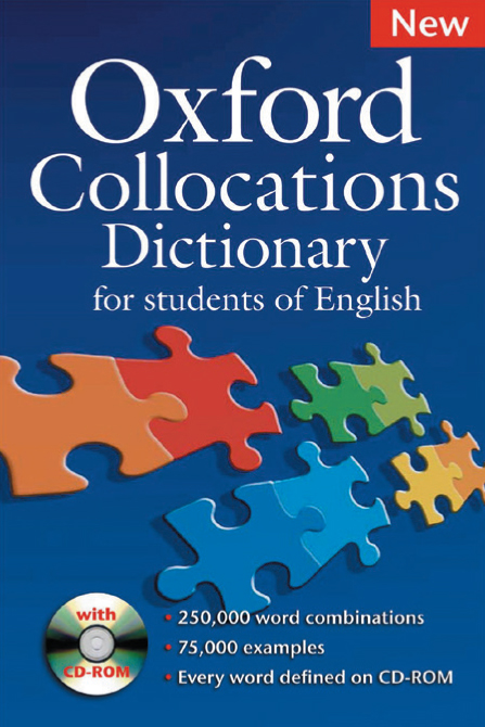 Oxford Collocations Dictionary for Students of English (with CD-ROM) (Second edition)