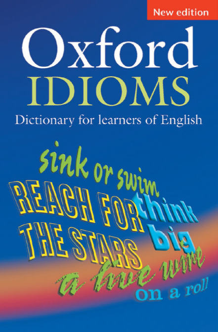 Oxford Idioms Dictionary for Learners of English (Second edition)