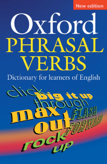 Oxford Phrasal Verbs Dictionary for Learners of English (Second edition)